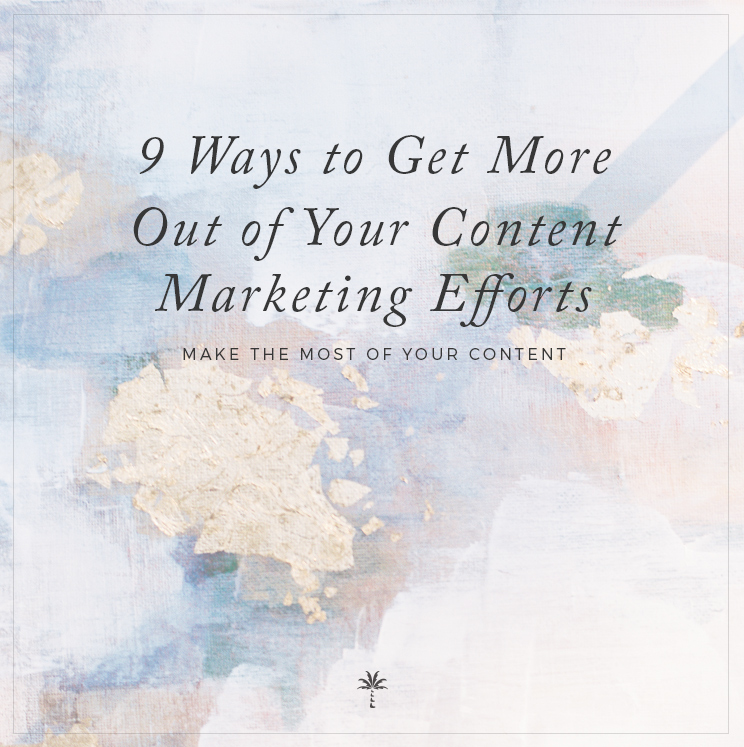 9 Ways to Get More Out of Your Content Marketing Efforts | Davey & Krista