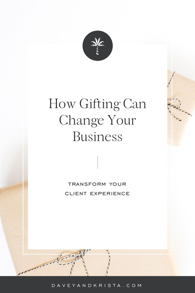 How Gifting Can Change Your Business | Davey & Krista