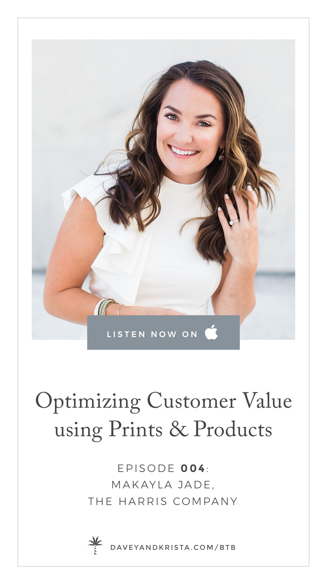 Optimizing Customer Value with Print and Product Sales with Makayla Jade of The Harris Co | Brands That Book Podcast by Davey & Krista
