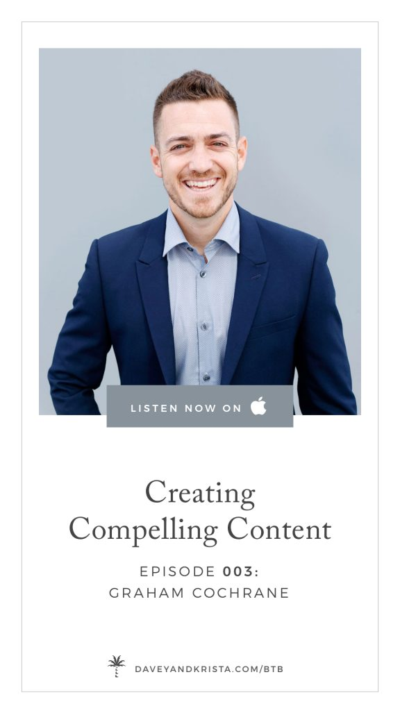 Creating Compelling Content with Graham Cochrane | Brands that Book Podcast for Creative business owners