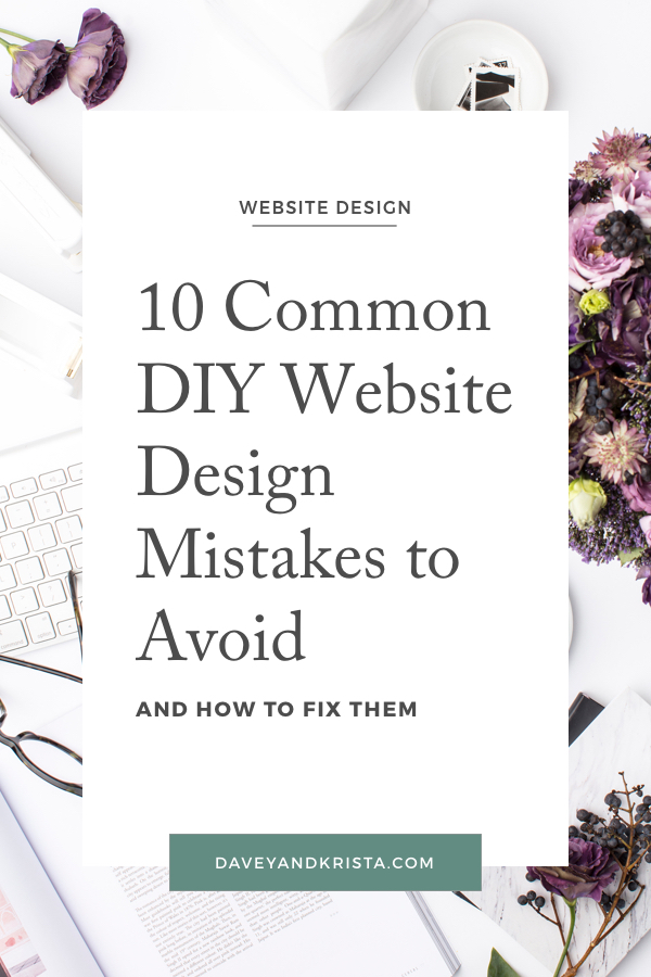 10 Common DIY Website Design Mistakes to Avoid via Designers Davey & Krista
