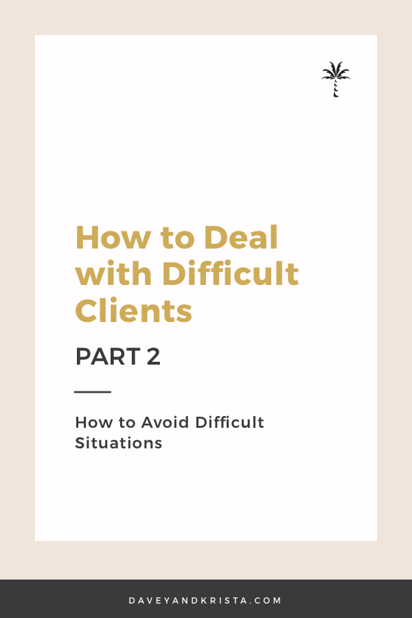 How to Deal with Difficult Clients | Davey & Krista