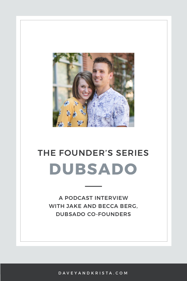 Founders' Series - Jake & Becca Berg, Dubsado | Brands that Book Podcast | Davey & Krista