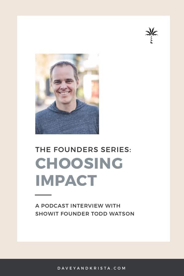 Founders' Series: Todd Watson - Choosing Impact   Brands that Book, episode FS1   Davey & Krista