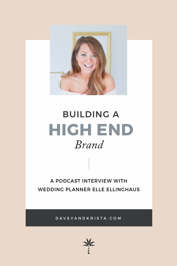 Episode 25: How to Build a High End Brand - Elle Ellinghaus | Brands that Book Show | Davey & Krista