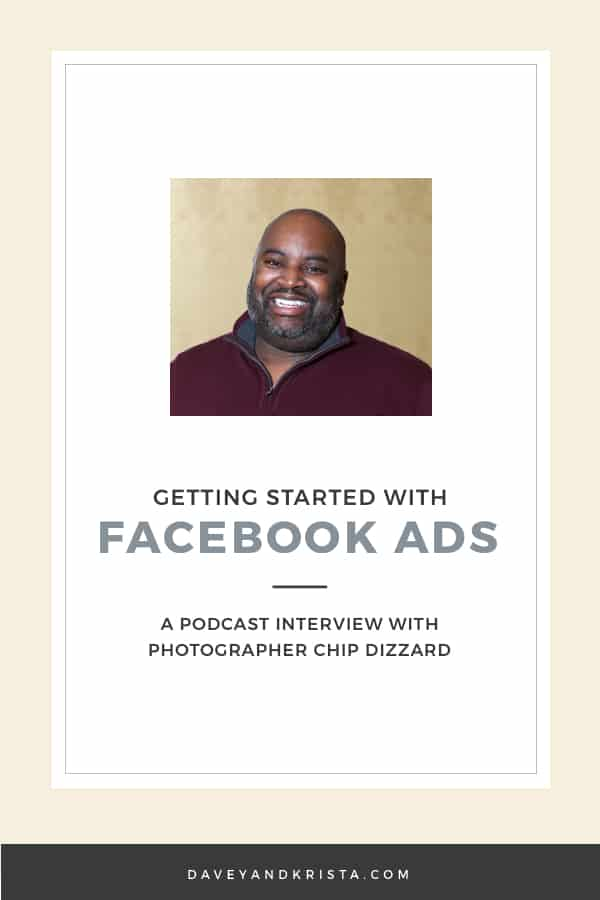 Getting Started with Facebook Ads - Chip Dizard | Brands that Book | Davey & Krista