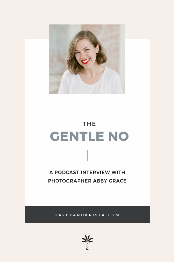 The Gentle No w/ Abby Grace | Brands that Book podcast | Davey & Krista