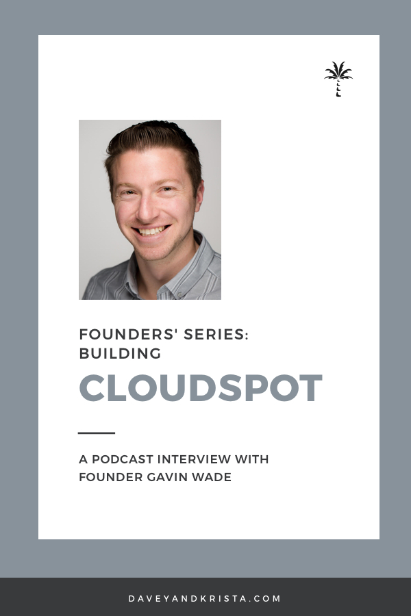 Gavin Wade - Building CloudSpot | Brands that Book podcast | Davey & Krista