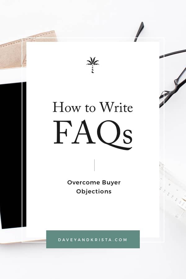 How to Write FAQs | Overcome Buyer Objects and Increase your Sales | Davey & Krista