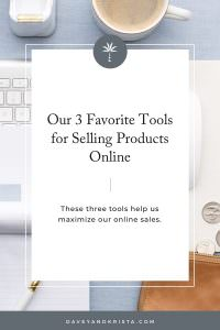 Our 3 Favorite Tools for Selling Products Online | Davey & Krista