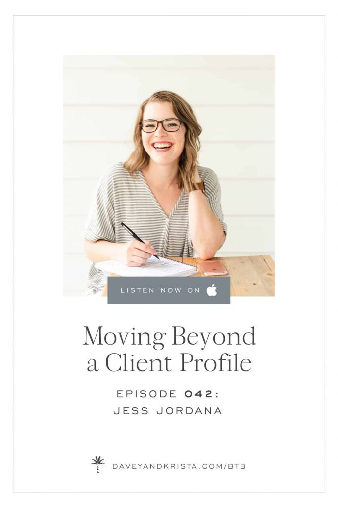 Moving Beyond a Client Profile | Brands that Book podcast - Jessica Jordana | Davey & Krista