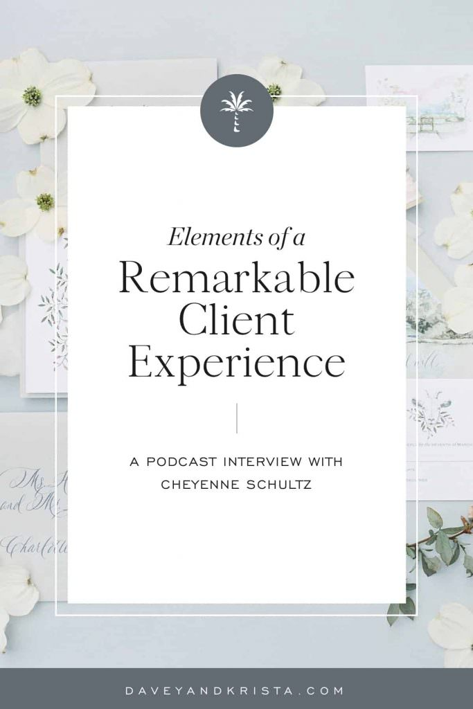 Elements of a Remarkable Client Experience | Brands that Book podcast - Cheyenne Schultz | Davey & Krista