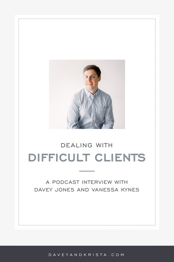 Dealing with Difficult Clients   Davey & Krista