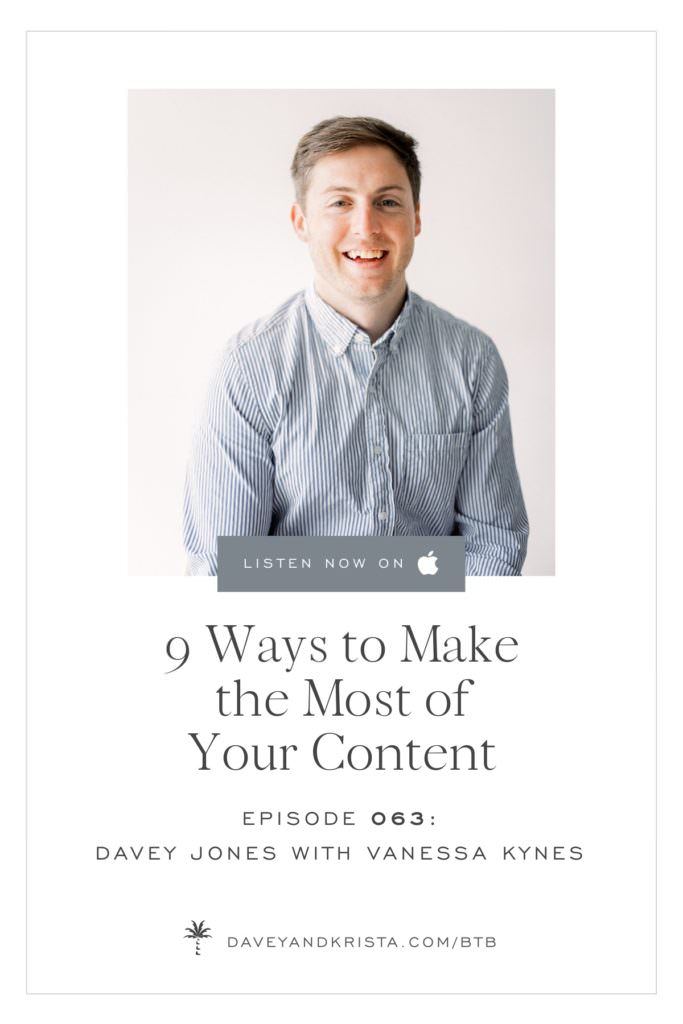 9 Ways to Make the Most of Your Content | Brands that Book podcast | Davey & Krista