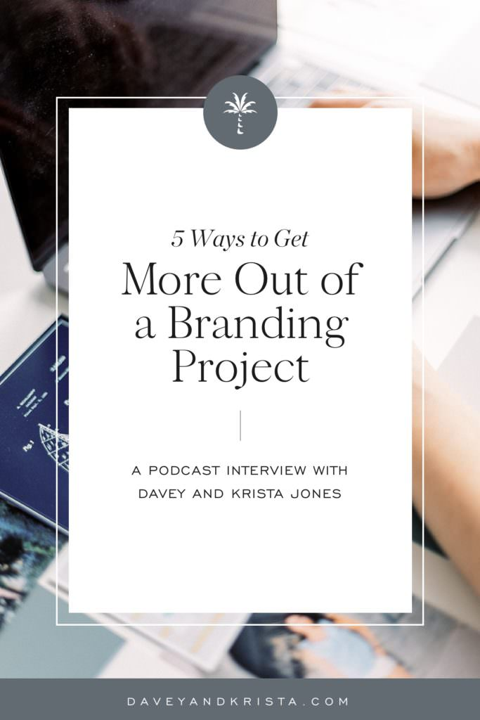 5 Ways to Get More Out of a Branding Project | Brands that Book podcast | Davey and Krista