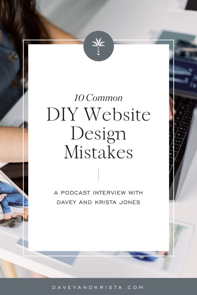 10 Common DIY Website Design Mistakes | Brands that Book podcast | Davey and Krista