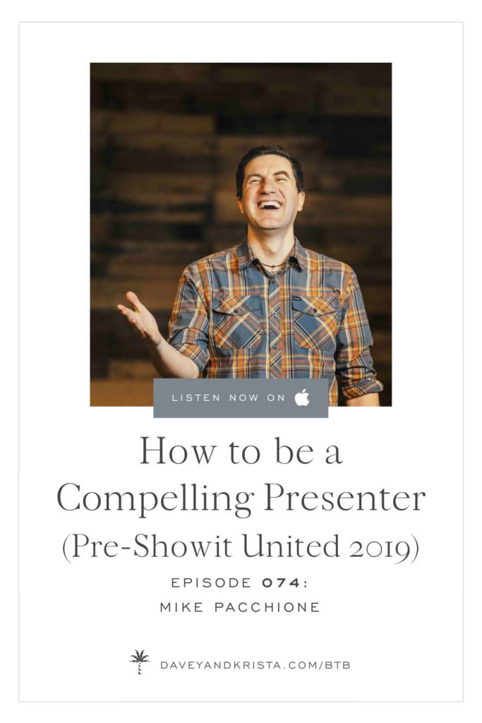 How to be a Compelling Presenter (Pre-Showit United 2019) | Brands that Book podcast | Davey & Krista