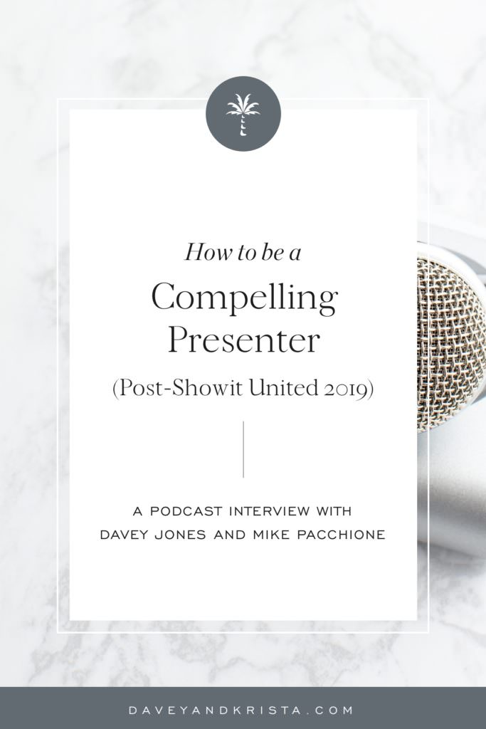 How to be a Compelling Presenter (Post-Showit United 2019)   Brands that Book podcast   Davey & Krista