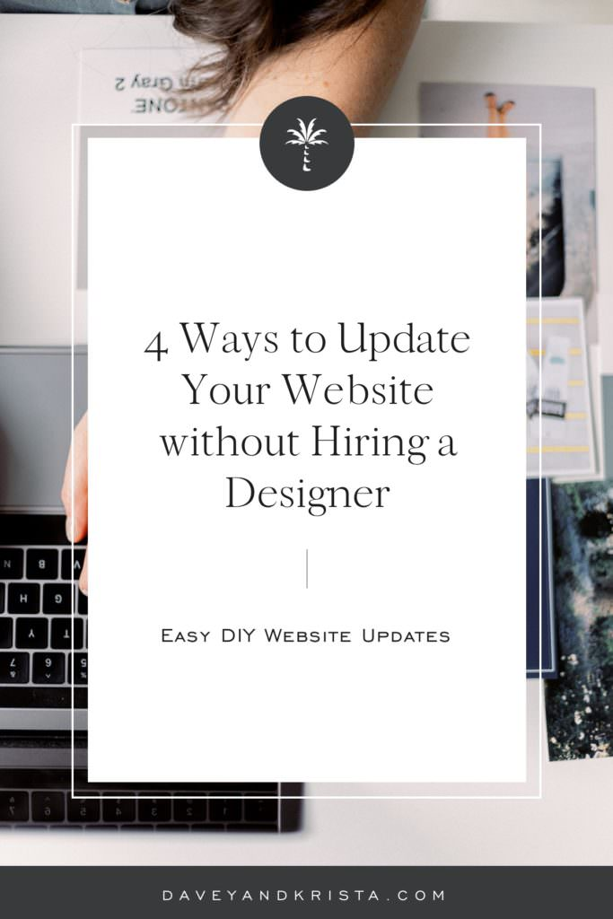 4 Ways to Update Your Website without Hiring a Designer | Davey & Krista