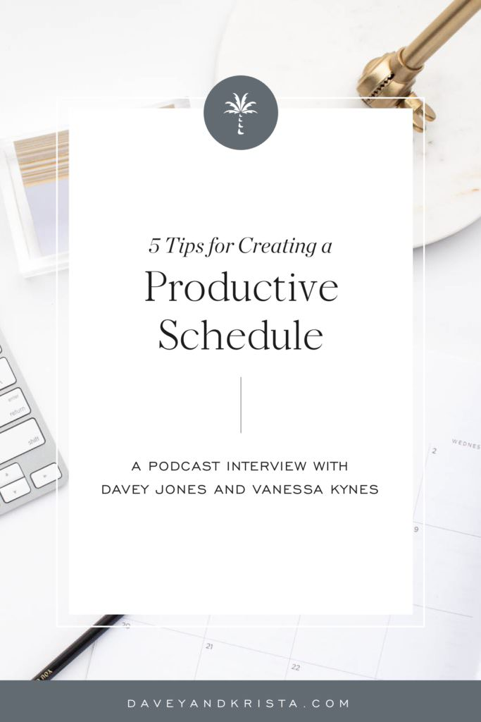 5 Tips for Creating a Productive Schedule | Brands that Book podcast | Davey & Krista