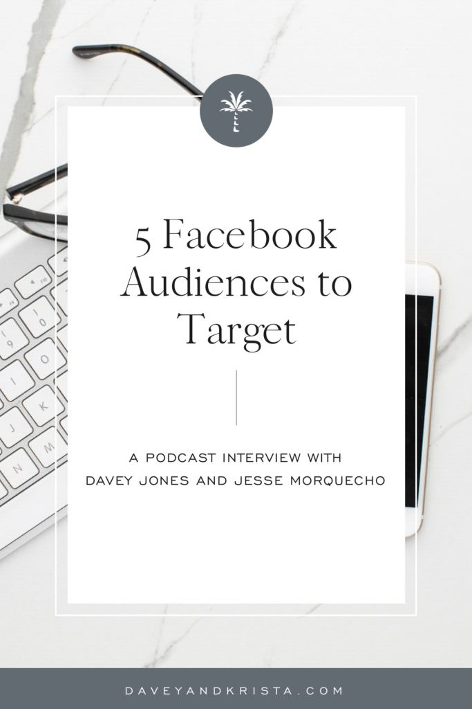 5 Facebook Audiences to Target | Brands that Book podcast | Davey & Krista