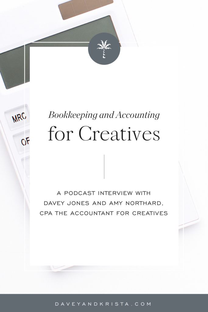 Bookkeeping and Accounting for Creatives | Brands that Book podcast | Davey & Krista