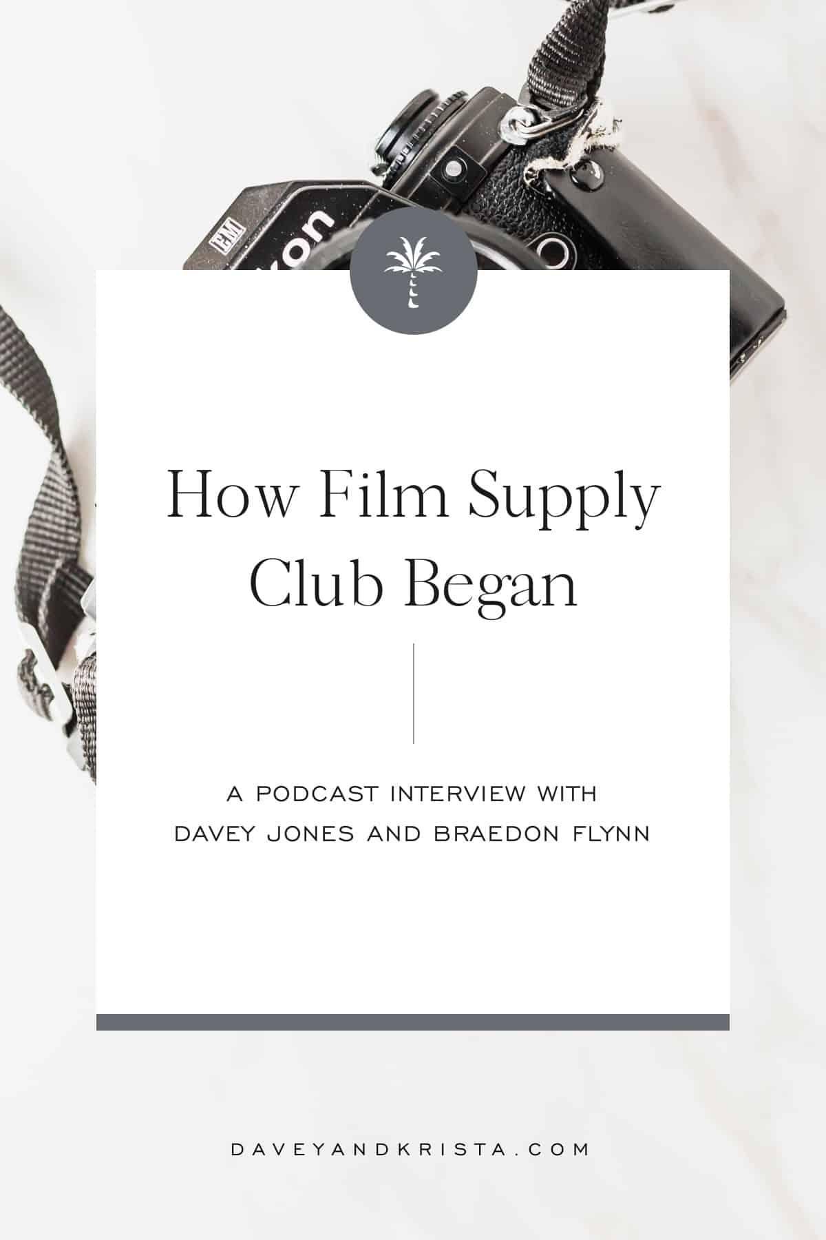 How Film Supply Club Began | Brands that Book podcast | Davey & Krista