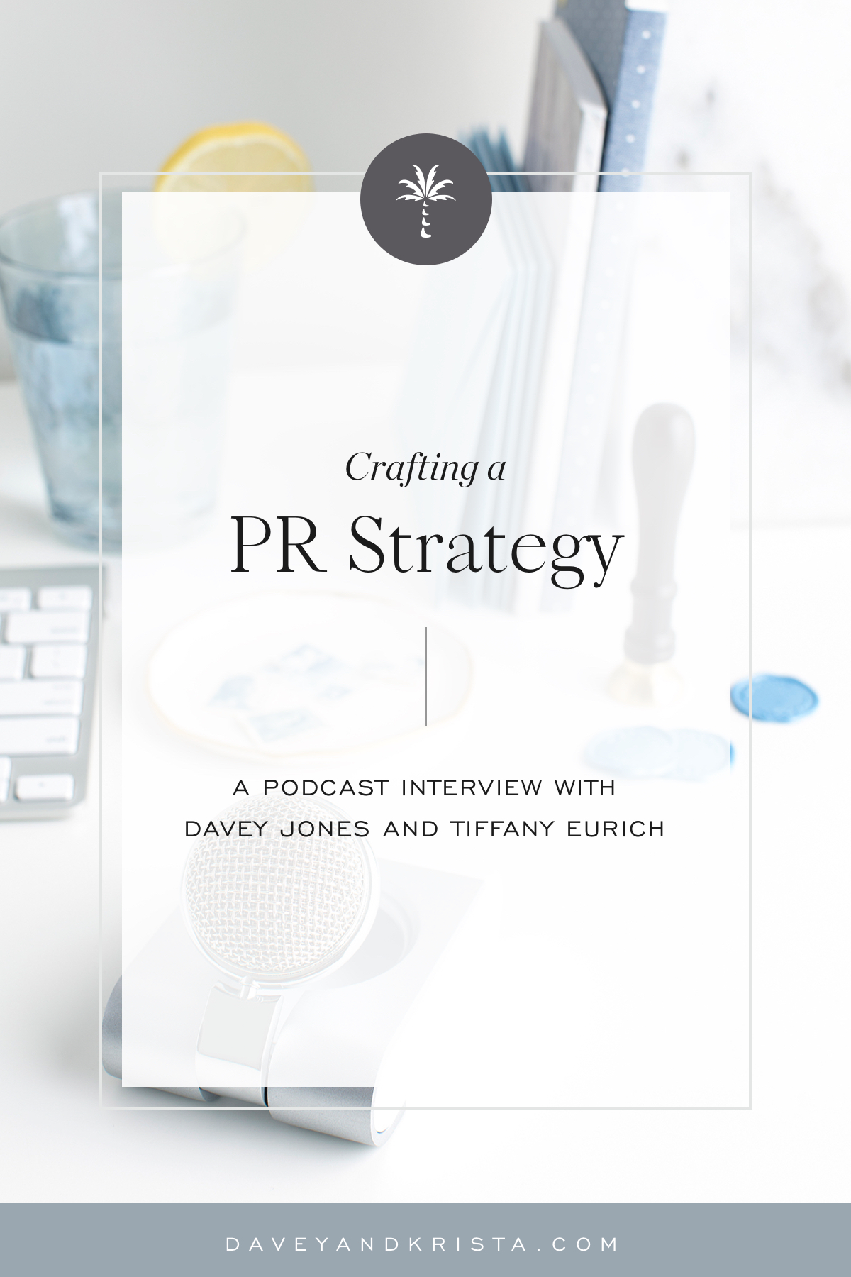 Crafting a PR Strategy | Brands that Book podcast | Davey & Krista