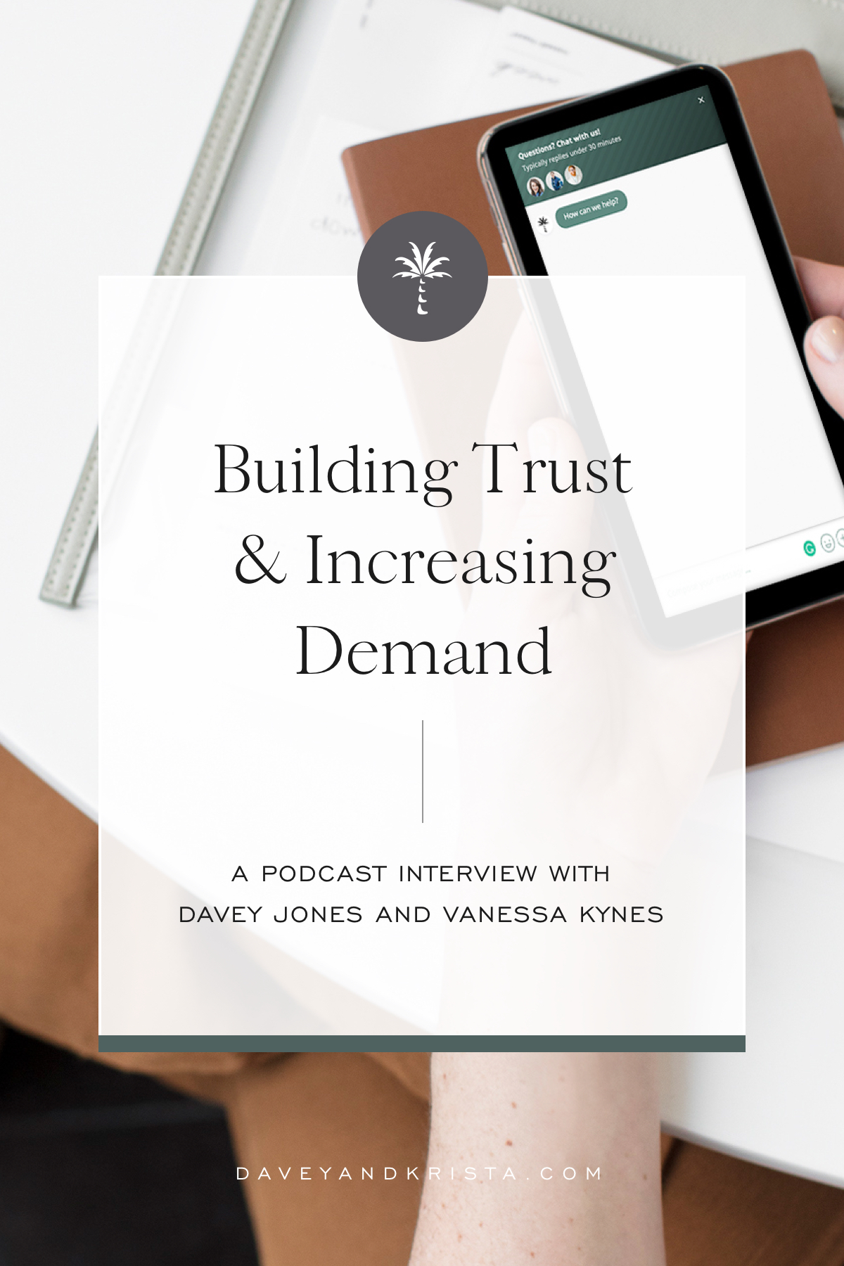 Building Trust & Increasing Demand | Brands that Book Podcast | Davey & Krista