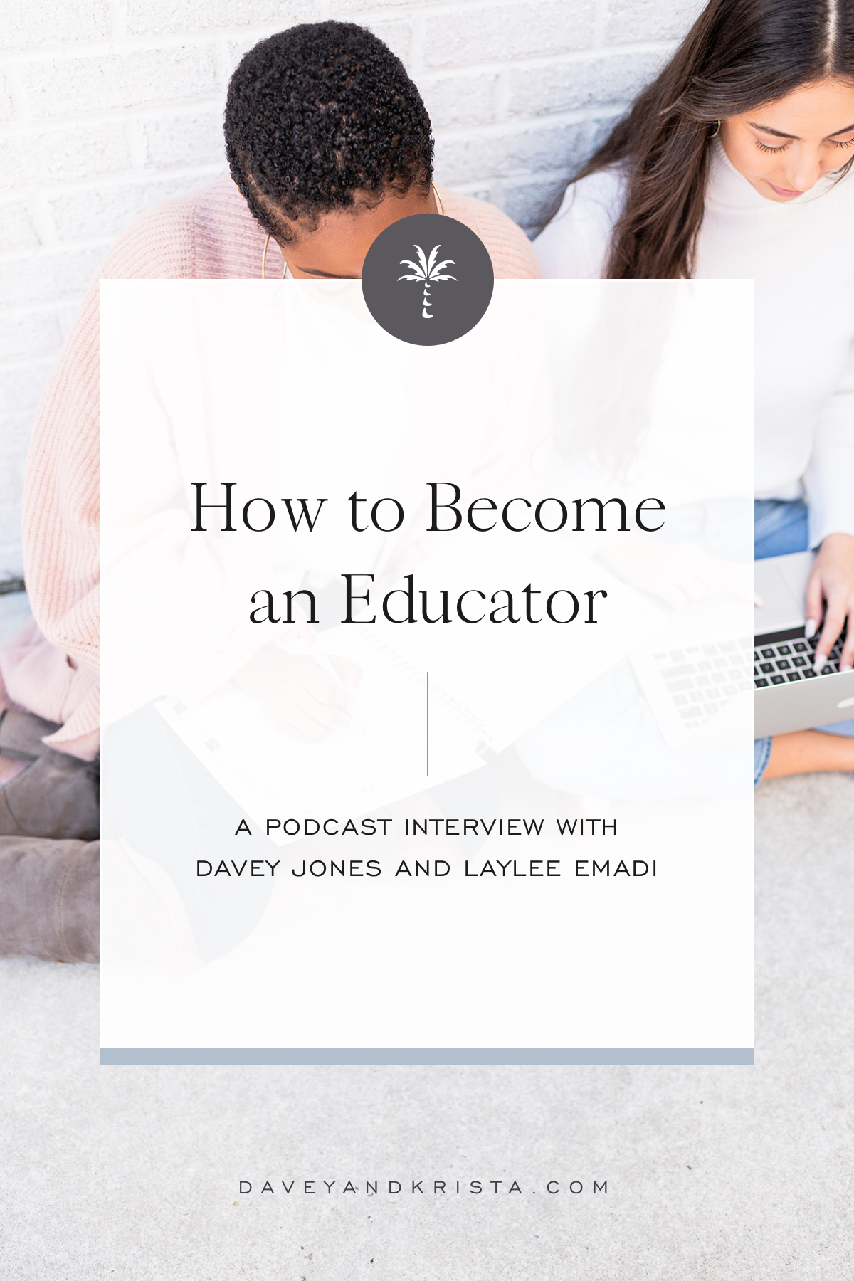 How to Become an Educator | Brands that Book podcast | Davey & Krista