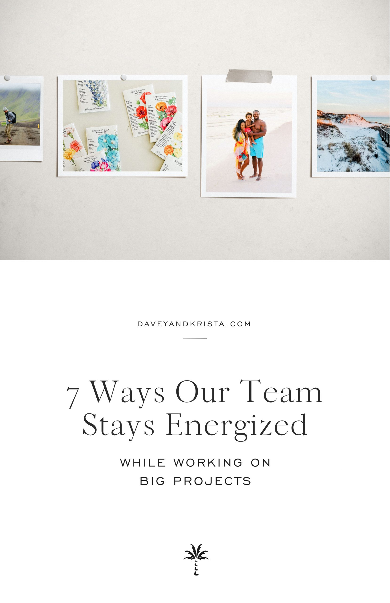 7 Ways Our Team Stays Energized While Working on Big Projects | Davey & Krista