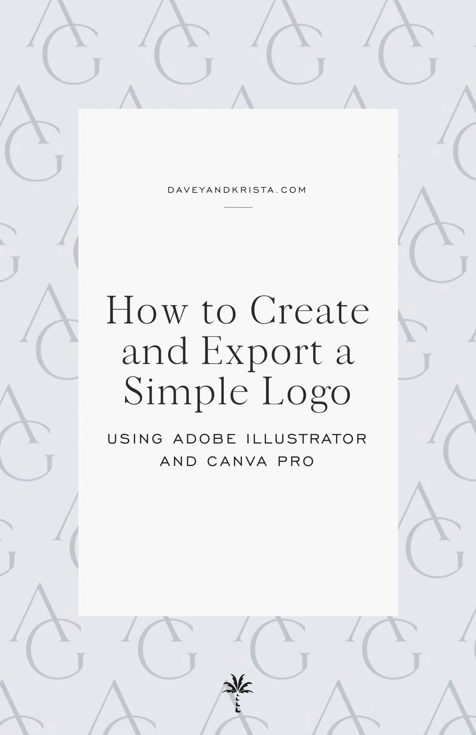 Creating a simple typographic logo in Canva Pro & Adobe Illustrator   Davey & Krista