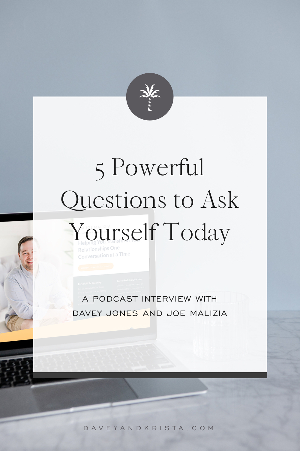 5 Powerful Questions to Ask Yourself Today   Davey & Krista